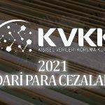 2021 Güncel KVKK İdari Para Cezaları